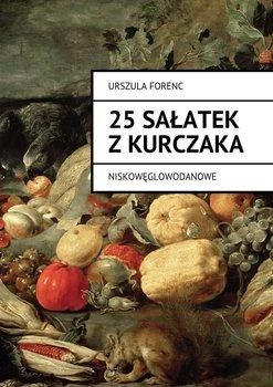 25 sałatek z kurczaka - Forenc Urszula