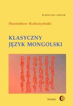 Klasyczny język mongolski - Kałużyński Stanisław