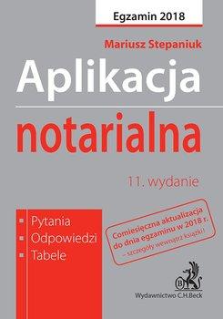 Aplikacja notarialna. Pytania, odpowiedzi, tabele - Stepaniuk Mariusz