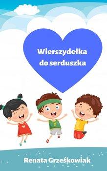 Wierszydełka do serduszka - Renata Grześkowiak