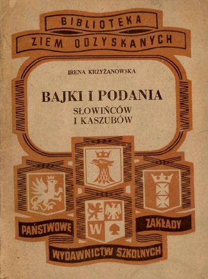 Krzyżanowska I. - Bajki i podania Słowińców i Kaszubów