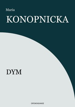 Dym - Konopnicka Maria