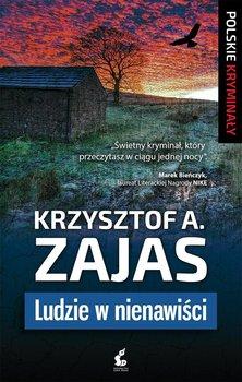 Ludzie w nienawiści. Trylogia grobiańska. Tom 1 - Zajas Krzysztof A.