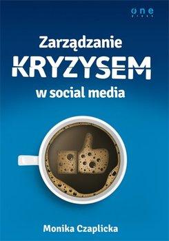 Zarządzanie kryzysem w social media - Czaplicka Monika