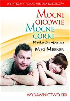 Mocni ojcowie, mocne córki - Meeker Meg