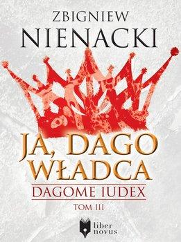 Ja, Dago Władca. Dagome Iudex. Tom 3 - Nienacki Zbigniew