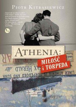 Athenia: Miłość i torpeda - Kitrasiewicz Piotr