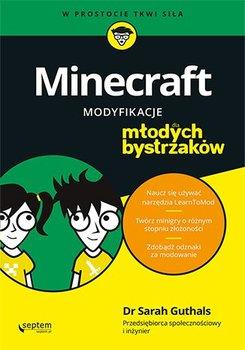 Minecraft. Modyfikacje dla młodych bystrzaków - Sarah Guthals, Stephen Foster, Lindsey Handley