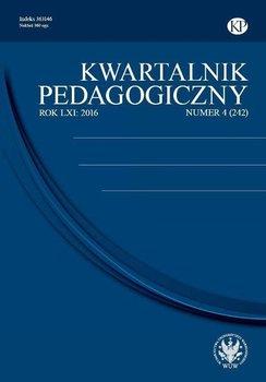 Kwartalnik Pedagogiczny 2016/4 (242) - Opracowanie zbiorowe