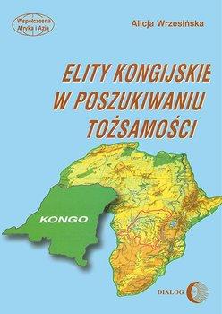 Elity kongijskie w poszukiwaniu tożsamości - Wrzesińska Alicja