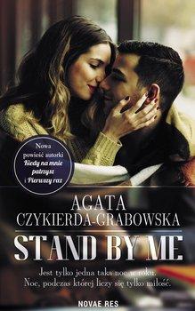 Stand by me - Czykierda-Grabowska Agata