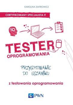 Tester oprogramowania. Przygotowanie do egzaminu z testowania oprogramowania - Zmitrowicz Karolina