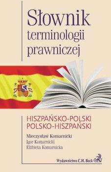 Słownik terminologii prawniczej hiszpańsko-polski polsko-hiszpański - Komarnicki Mieczysław, Komarnicki Igor, Komarnicka Elżbieta