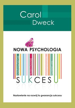 Nowa psychologia sukcesu - Dweck Carol