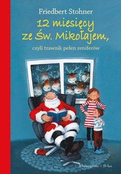 12 miesięcy ze Św. Mikołajem, czyli trawnik pełen reniferów - Stohner Friedbert