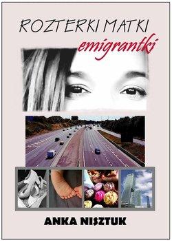 Rozterki matki emigrantki - Nisztuk Anka