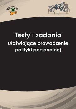 Testy i zadania ułatwiające prowadzenie polityki personalnej - Sokolik Szymon