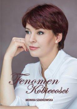 Fenomen kobiecości - Szadkowska Monika