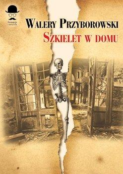Szkielet w domu - Przyborowski Walery