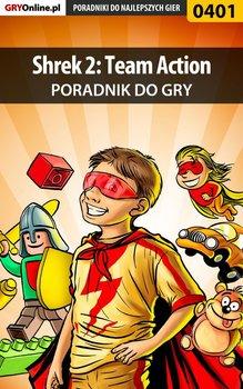 Shrek 2: Team Action - poradnik do gry - Dąbrowski Artur Roland