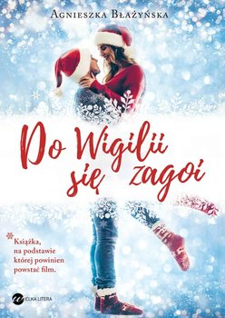 Do Wigilii się zagoi - Błażyńska Agnieszka