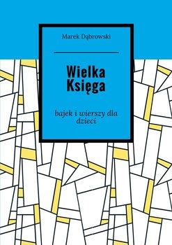 Wielka księga bajek i wierszy dla dzieci - Dąbrowski Marek
