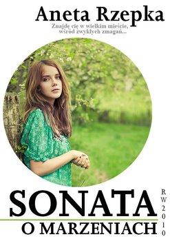 Sonata o marzeniach - Rzepka Aneta