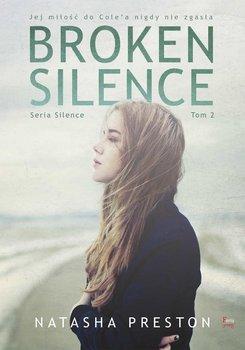Broken Silence. Silence. Tom 2 - Preston Natasha