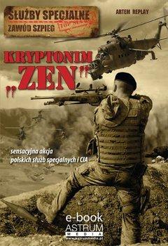 """Kryptonim """"Zen"""". Służby specjalne. Zawód szpieg - Replay Artem"""