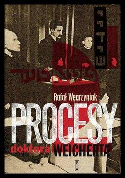 Procesy doktora Weicherta - Węgrzyniak Rafał