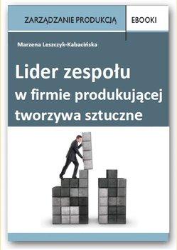 Lider zespołu w firmie produkującej tworzywa sztuczne - Leszczyk-Kabacińska Marzena