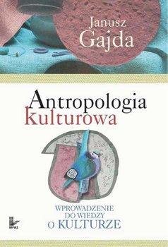 Antropologia kulturowa. Część I - Gajda Janusz