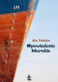Opowiadania morskie - Puścian Jan