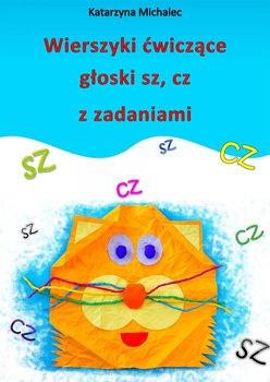 Wierszyki ćwiczące głoski sz, cz z zadaniami - Michalec Katarzyna