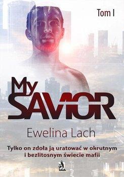 My Savior. Tom 1 - Lach Ewelina