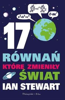 17 równań, które zmieniły świat - Stewart Ian