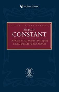 O monarchii konstytucyjnej i rękojmiach publicznych - Constant Benjamin, Bosiacki Adam
