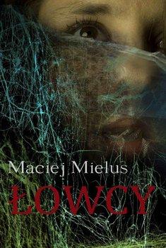 Łowcy - Mielus Maciej
