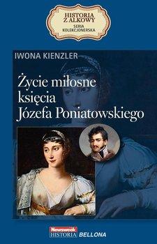 Życie miłosne księcia Józefa Poniatowskiego - Kienzler Iwona