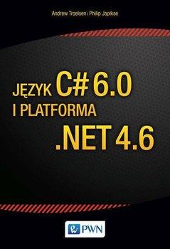 Język C# 6.0 i platforma .NET 4.6 - Troelsen Andrew, Japikse Philip