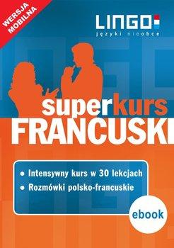 Francuski. Superkurs (kurs + rozmówki). Wersja mobilna - Węzowska Katarzyna, Gwiazdecka Ewa