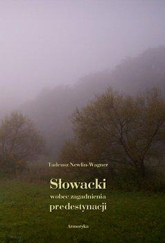 Słowacki wobec zagadnienia predestynacji - Newlin-Wagner Tadeusz