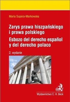 Zarys prawa hiszpańskiego i prawa polskiego. Esbozo del derecho espanol y del derecho polaco - Supera-Markowska Maria