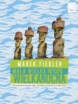 Mała wielka Wyspa Wielkanocna. W poszukiwaniu rozwiązania jednej z najbardziej intrygujących zagadek świata - Fiedler Marek