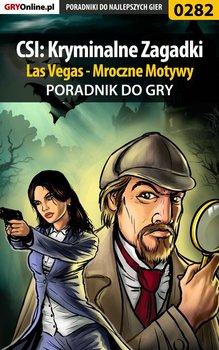 CSI: Kryminalne Zagadki Las Vegas - Mroczne Motywy - poradnik do gry - Bieńkowski Daniel Kami