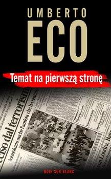 Temat na pierwszą stronę - Eco Umberto