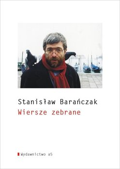 Wiersze zebrane - Barańczak Stanisław