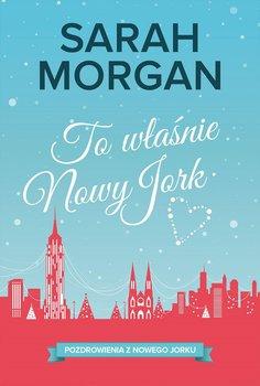 To właśnie Nowy Jork - Morgan Sarah