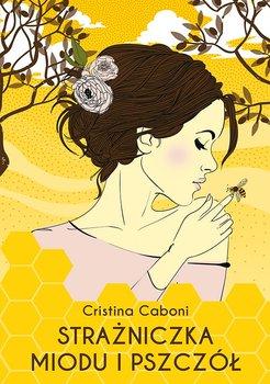 Strażniczka miodu i pszczół - Caboni Cristina