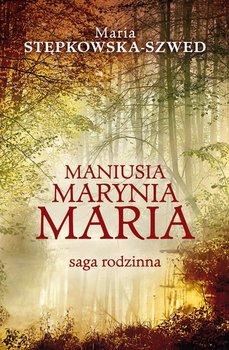 Maniusia Marynia Maria - Stępkowska-Szwed Maria